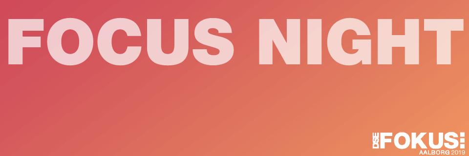Focus Night Aalborg 2019